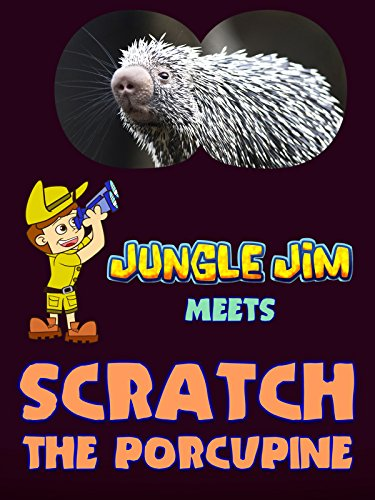 Jungle Jim Meets Scratch the Porcupine