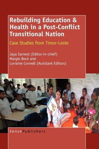 Rebuilding Education & Health In A Post Conflict Transitional Nation: Case Studies From Timor-Leste
