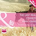 The Last Real Cowboy Audiobook by Donna Alward Narrated by Barbara McCulloh