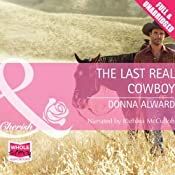 The Last Real Cowboy | Donna Alward