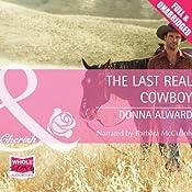The Last Real Cowboy | Donna Alward