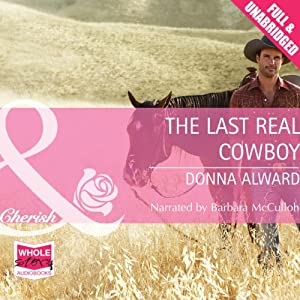 The Last Real Cowboy | [Donna Alward]
