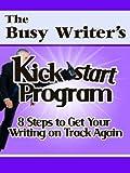 The Busy Writer's KickStart Program