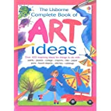 The Usborne Complete Book of Art Ideas (Usborne Art Ideas) ~ Fiona Watt