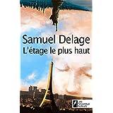 L'�tage le plus hautpar Samuel Delage