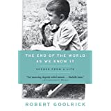 The End of the World as We Know It: Scenes from a Life ~ Robert Goolrick