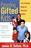 img - for By James Delisle Ph.D. Parenting Gifted Kids: Tips for Raising Happy and Successful Gifted Children book / textbook / text book