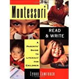 Montessori Read and Write: A Parent's Guide to Literacy for Children ~ Lynne Lawrence