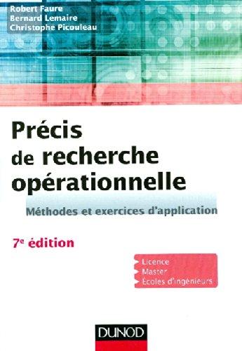 Précis de recherche opérationnelle - 7e éd. : Méthodes et exercices d'application (Mathématiques) - ...