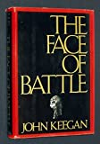 The Face of Battle (0670304328) by John Keegan