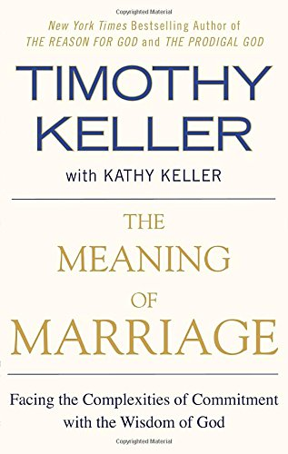 Ebook for dummies download The Meaning of Marriage: Facing the Complexities of Commitment with the Wisdom of God English version PDF