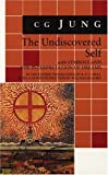 The Undiscovered Self: With Symbols and the Interpretation of Dreams (Bollingen Series) (0691099685) by C. G. Jung