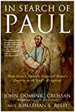 In Search of Paul: How Jesus' Apostle Opposed Rome's Empire with God's Kingdom (0060816163) by Crossan, John Dominic