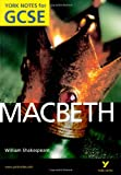 Macbeth: York Notes for GCSE 2010
