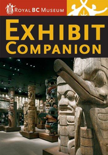 Exhibit Companion: Royal BC Museum