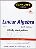 img - for Schaum's Outline of Linear Algebra Fourth Edition (Schaum's Outline Series) 4th (fourth) edition by Lipschutz, Seymour, Lipson, Marc published by McGraw-Hill (2008) Paperback book / textbook / text book