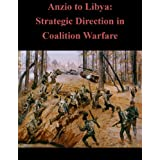 Anzio to Libya: Strategic Direction in Coalition Warfare