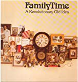 img - for FAMILY TIME: A REVOLUTIONARY IDEA book / textbook / text book