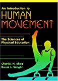 An Introduction to Human Movement: The Sciences of Physical Education