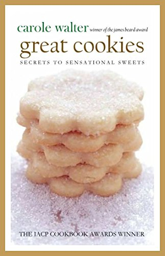 Great Cookies: Secrets to Sensational Sweets by Carole Walter -- Winner of the James Beard Award