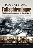 img - for FALLSCHIRMJAGER: Elite German Paratroops In World War II (Images of War) book / textbook / text book