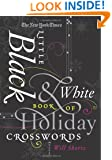 The New York Times Little Black & White Book of Holiday Crosswords: Easy to Hard Puzzles