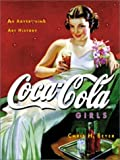 img - for Coca-Cola Girls : An Advertising Art History by Chris H. Beyer (2000-11-01) book / textbook / text book