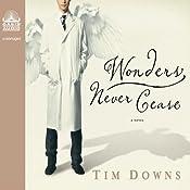 Wonders Never Cease | [Tim Downs]