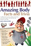 Amazing Body Facts and Trivia (Amazing Facts & Trivia)