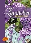 Landleben Kalender 2017: Natur & Fami...