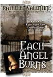 img - for Each Angel Burns: A Novel book / textbook / text book