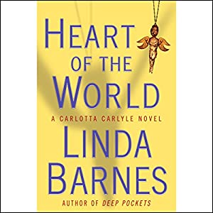 Heart of the World | [Linda Barnes]