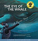 The Eye of the Whale, A Rescue Story (Tilbury House Nature Book)