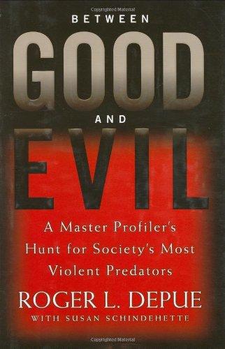 Between Good And Evil: Hunting Society's Most Violent Predators