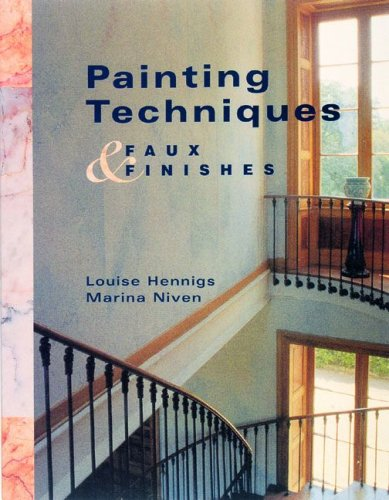 Painting Techniques & Faux Finishes, LOUISE HENNIGS, MARINA NIVEN