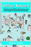 Office Kaizen: Transforming Office Operations into a Strategic Competitive Advantage