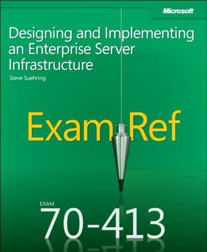 Exam Ref 70-413: Designing and Implementing a Server Infrastructure