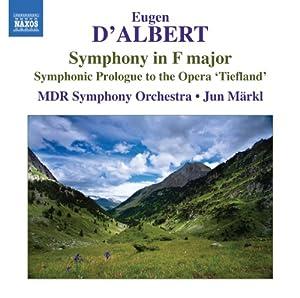 D'Albert: Overtre To Tiefland (D'Albert: Symphony In F) (Jun Märkl, MDR Symphony Orchestra, Leipzig) (Naxos: 8572805)