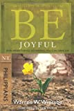 Be Joyful ( Philippians ): Even When Things Go Wrong, You Can Have Joy (Philippians)