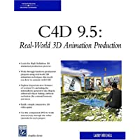 C4D 9.5: Real-World 3D Animation Production (Charles River Media Graphics)