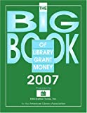 img - for The Big Book of Library Grant Money: Profiles of Private and Corporate Foundations and Direct Corporate Givers Receptive to Library Grant Proposals (ALA Book of Library Grant Money) book / textbook / text book
