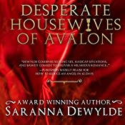 Desperate Housewives of Avalon | [Saranna DeWylde]