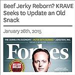 Beef Jerky Reborn? KRAVE Seeks to Update an Old Snack | Karsten Strauss