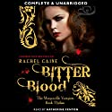 Bitter Blood: Morganville Vampires, Book 13 (Unabridged) (       UNABRIDGED) by Rachel Caine Narrated by Katherine Fenton