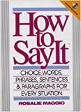 img - for How to Say It with CD: Choice Words, Phrases, Sentences & Paragraphs for Every Situation book / textbook / text book