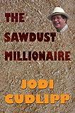 Jodi Cudlipp The Sawdust Millionaire