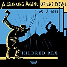 A Slinking Agent of the Devil (at 3 AM): The Egg, Book 1 Audiobook by Hildred Rex Narrated by Greg Homer
