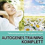 Autogenes Training Komplett: Tiefenentspannung für den ganzen Körper | Franziska Diesmann,Torsten Abrolat
