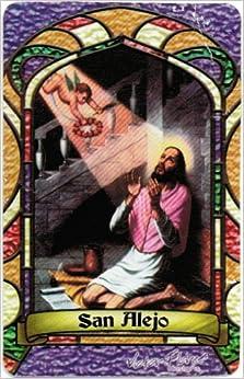 san alejo prayer Prayer for the souls in purgatory oraciones catÓlicas para peticiones a santa marÍa, oraciÓn del peregrino angeles  oh, glorioso san alejo mío,.