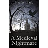 A Medieval Nightmare (The Horror Diaries Vol.4)by Heather Beck